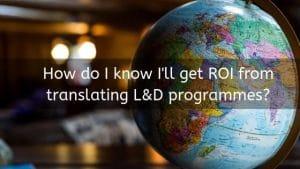 translating L&D programmes